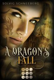 A Dragon's Fall (The Dragon Chronicles 3) - Fantasy-Liebesroman für Drachenfans