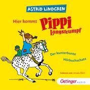 Hier kommt Pippi Langstrumpf! - Der kunterbunte Hörbuchschatz