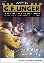 G. F. Unger Sonder-Edition 19 - Western - Ein Mann wie Kirby