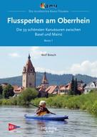 Wolf Bresch: Flussperlen am Oberrhein