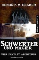 Hendrik M. Bekker: Schwerter und Magier: Vier Fantasy Abenteuer ★★★
