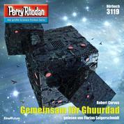"""Perry Rhodan 3119: Gemeinsam für Ghuurdad - Perry Rhodan-Zyklus """"Chaotarchen"""""""