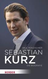 Sebastian Kurz - Die Biografie