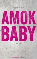 André Bawar: Amok Baby ★★★★