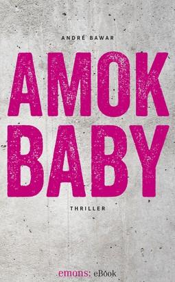 Amok Baby