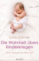 Livia Görner: Die Wahrheit übers Kinderkriegen ★★★★