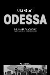 Odessa: Die wahre Geschichte - Fluchthilfe für NS-Kriegsverbrecher