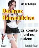 Sindy Lange: Das neue Hausmädchen