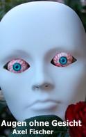Axel Fischer: Augen ohne Gesicht ★★★