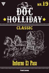 Doc Holliday Classic 19 – Western - Inferno El Paso