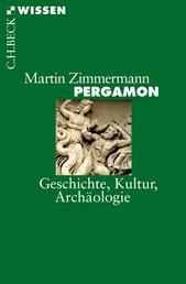 Pergamon - Geschichte, Kultur, Archäologie