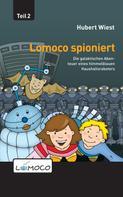 Hubert Wiest: Lomoco spioniert
