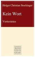 Holger Christian Stockinger: Kein Wort