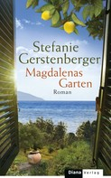 Stefanie Gerstenberger: Magdalenas Garten ★★★★
