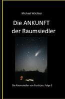 Michael Wächter: Die ANKUNFT der Raumsiedler