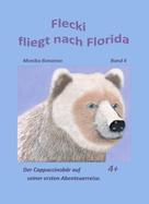 Monika Bonanno: Flecki fliegt nach Florida