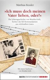 """Ich muss doch meinen Vater lieben, oder? - Die Lebensgeschichte der Monika Göth, der Tochter des KZ-Kommandanten aus """"Schindlers Liste"""