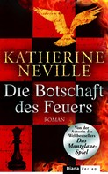 Katherine Neville: Die Botschaft des Feuers ★★★★★