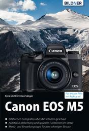 Canon EOS M5 - Für bessere Fotos von Anfang an!