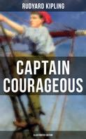 Rudyard Kipling: Captain Courageous (Illustrated Edition)