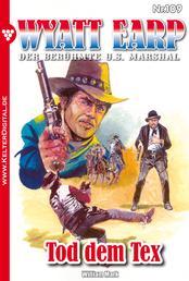 Wyatt Earp 109 – Western - Tod dem Tex