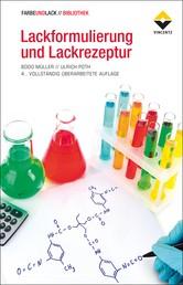Lackformulierung und Lackrezeptur - Das Lehrbuch für Ausbildung und Praxis