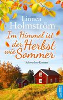 Linnea Holmström: Im Himmel ist der Herbst wie Sommer ★★★
