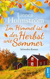 Im Himmel ist der Herbst wie Sommer - Schweden-Roman