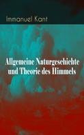 Immanuel Kant: Allgemeine Naturgeschichte und Theorie des Himmels