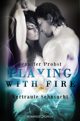 Playing with Fire - Vertraute Sehnsucht