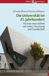 Die Universität im 21. Jahrhundert - Für eine neue Einheit von Lehre, Forschung und Gesellschaft