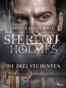 Arthur Conan Doyle: Die drei Studenten