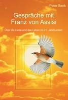 Peter Beck: Gespräche mit Franz von Assisi ★★★★★