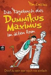 Das Tagebuch des Dummikus Maximus im alten Rom - - Band 1
