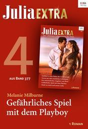 Julia Extra Band 377 - Titel 4: Gefährliches Spiel mit dem Playboy
