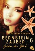 Susanne Gerdom: Bernsteinzauber 06 - Golden das Glück ★★★★