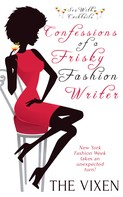 The Vixen: Confessions of a Frisky Fashion Writer