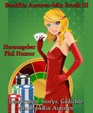Phil Humor: BookRix Autoren-Mix Erotik III