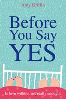 Amy Griffin: Before You Say Yes