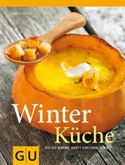 Winterküche - Voller Wärme, Kraft und Sinnlichkeit
