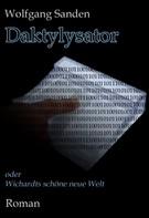 Wolfgang Sanden: Daktylysator oder Wichardts schöne neue Welt