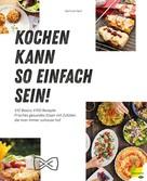 Gertrud Hartl: Kochen kann so einfach sein!