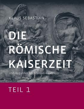 Die Römische Kaiserzeit - Teil 1