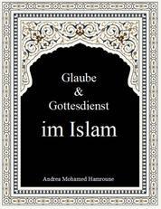 Glaube & Gottesdienst im Islam