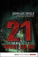 Jean-Luc Seigle: 21 ... entkommen wirst du nie ★★★