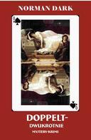 Norman Dark: Doppelt
