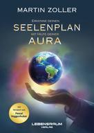 Martin Zöller: Erkenne deinen Seelenplan mit Hilfe deiner Aura ★★★★