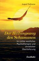 August Thalhamer: Der Heilungsweg des Schamanen im Lichte westlicher Psychotherapie und christlicher Überlieferung ★★★★