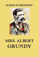 Harold Frederic: Mrs. Albert Grundy - Observations in Philistia