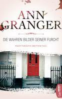 Ann Granger: Die wahren Bilder seiner Furcht ★★★★